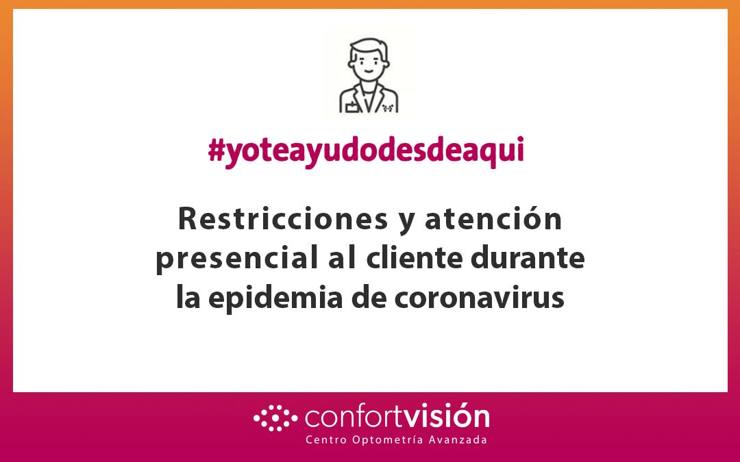 Restricciones y atención presencial al cliente durante la epidemia de coronavirus